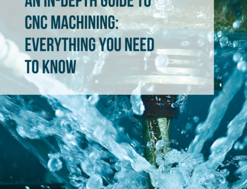 An In-depth Guide to CNC Machining: Everything you need to know